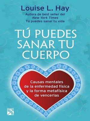 cover image of Tú puedes sanar tu cuerpo (Nva. Edición)