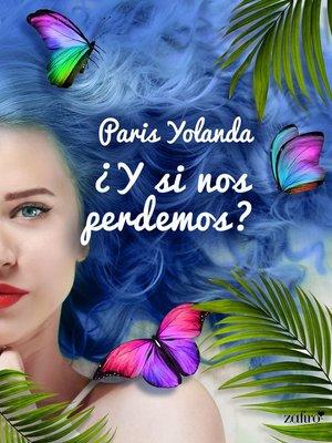 cover image of ¿Y si nos perdemos?