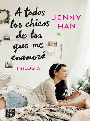 cover image of Trilogía a todos los chicos de los que me enamoré (pack)