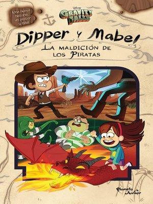 cover image of Gravity Falls. Dipper y Mabel. La maldición de los piratas