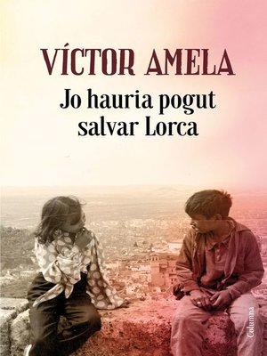 cover image of Jo hauria pogut salvar Lorca