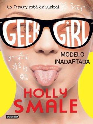 cover image of Geek Girl 2. Modelo inadaptada (Edición mexicana)