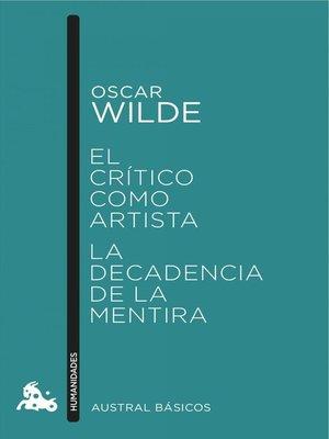 cover image of El crítico como artista / La decadencia de la mentira
