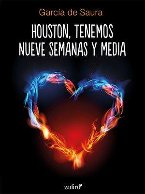 cover image of Houston, tenemos nueve semanas y media