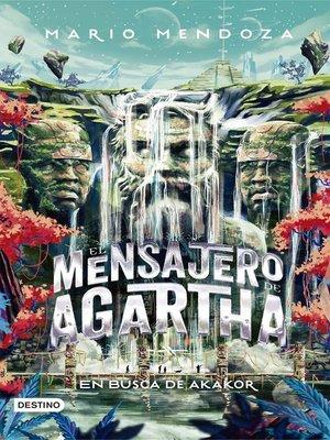 cover image of El mensajero de Agartha 8--En busca de Akakor