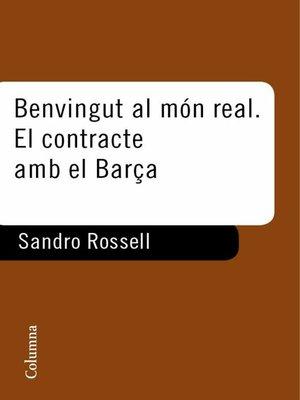 cover image of Benvingut al món real. El contracte amb el Barça