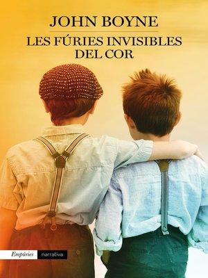 cover image of Les fúries invisibles del cor