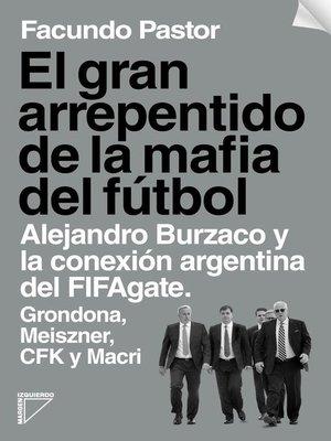 cover image of El gran arrepentido de la mafia del fútbol