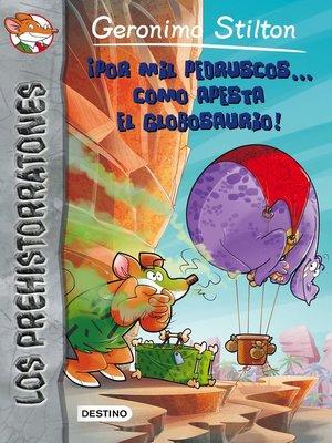 cover image of ¡Por mil pedruscos... cómo apesta el globosaurio!