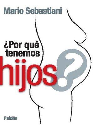 cover image of ¿Por qué tenemos hijos?