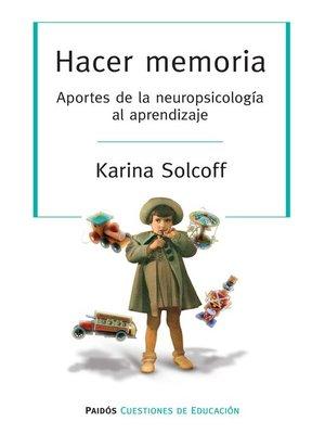 cover image of Hacer memoria. Aportes de la neuropsicología al aprendizaje