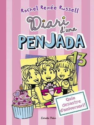 cover image of Diari d'una penjada 13. Quin desastre d'aniversari!