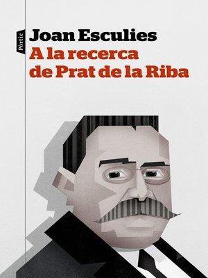 cover image of A la recerca de Prat de la Riba