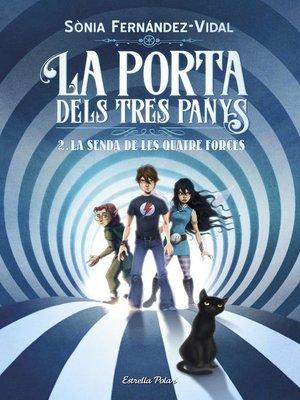 cover image of La porta dels tres panys 2. La senda de les quatre forces