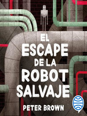 cover image of El escape de la robot salvaje