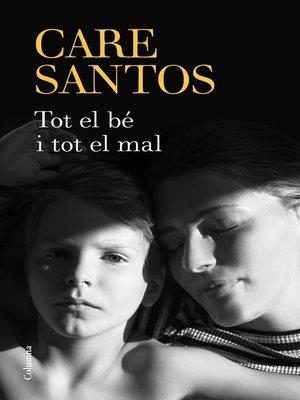 cover image of Tot el bé i tot el mal