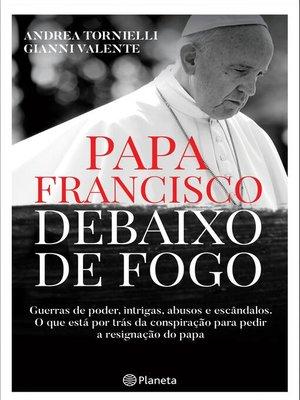 cover image of Papa Francisco debaixo de Fogo