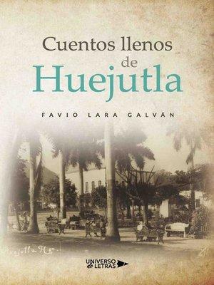 cover image of Cuentos llenos de Huejutla