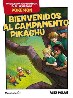 cover image of Bienvenidos al Campamento Pikachu