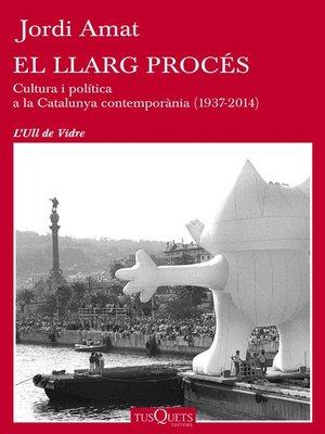 cover image of El llarg procés