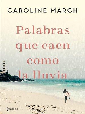 cover image of Palabras que caen como la lluvia