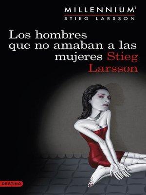 cover image of Los hombres que no amaban a las mujeres (Serie Millennium 1)