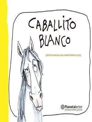 cover image of Caballito blanco