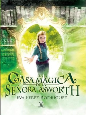 cover image of La Casa Mágica de la Señora Asworth