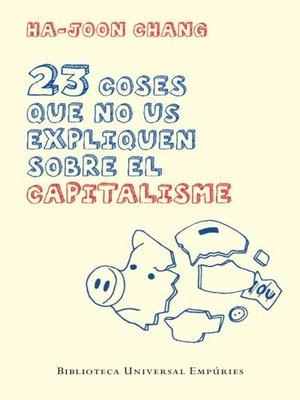 cover image of 23 coses que no us expliquen sobre el capitalisme