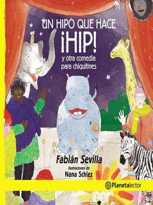 cover image of Un hipo que hace ¡HIP! Y otras comedias para chiquitines