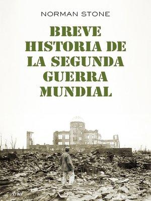 cover image of Breve historia de la segunda guerra mundial