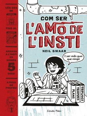 cover image of Com ser l'amo de l'insti