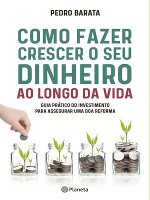 cover image of Como Fazer Crescer o Seu Dinheiro ao longo da Vida