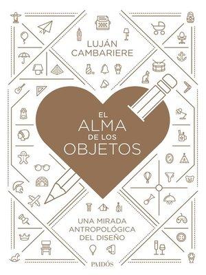 cover image of El alma de los objetos