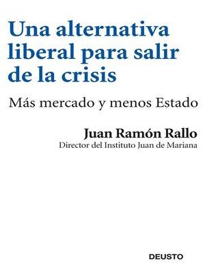 cover image of Una alternativa liberal para salir de la crisis