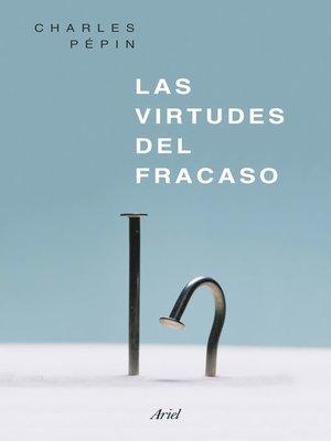 cover image of Las virtudes del fracaso
