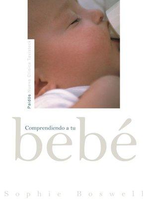 cover image of Comprendiendo a tu bebé