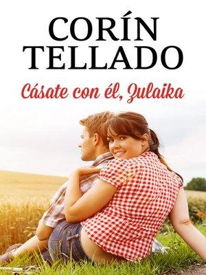 cover image of Cásate con él, Zulaika