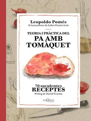 cover image of Teoria i pràctica del pa amb tomàquet