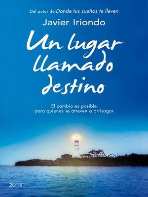 cover image of Un lugar llamado destino