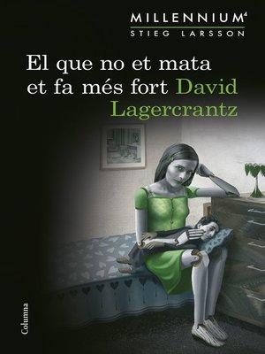 cover image of El que no et mata et fa més fort (Sèrie Millennium 4)