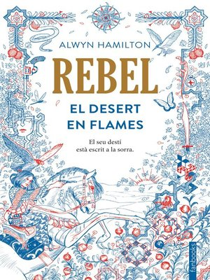 cover image of Rebel. El desert en flames
