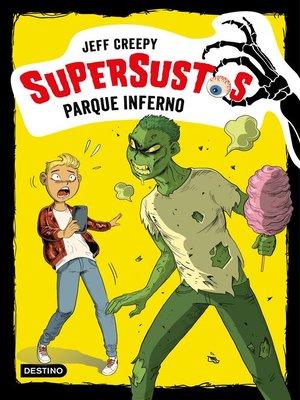 cover image of Supersustos. Parque Inferno