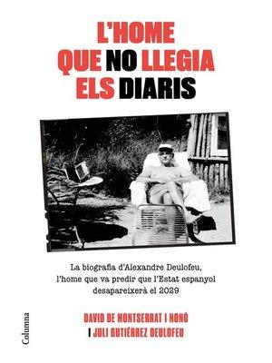 cover image of L'home que no llegia els diaris