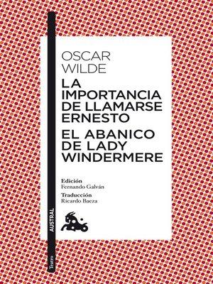 cover image of La importancia de llamarse Ernesto / El abanico de lady Windermere