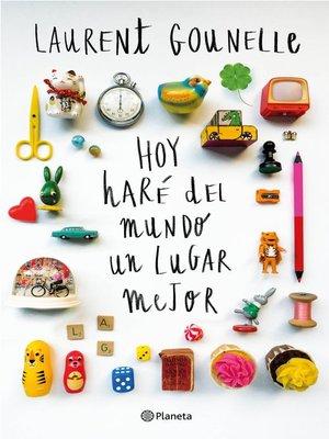 cover image of Hoy haré del mundo un lugar mejor