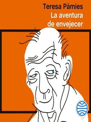 cover image of La aventura de envejecer