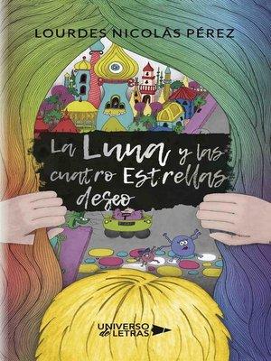 cover image of La luna y las cuatro estrellas deseo