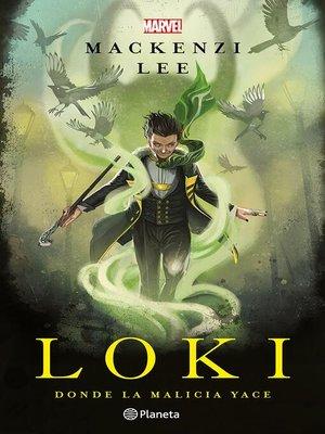 cover image of Loki. Donde la malicia yace