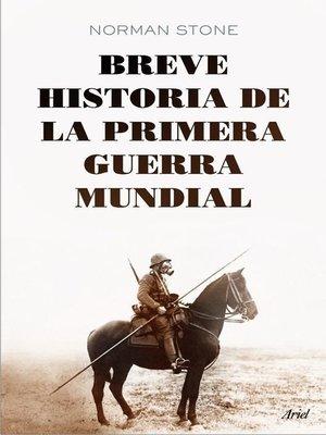 cover image of Breve historia de la primera guerra mundial